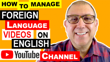 How To Manage A Foreign Language YouTube Video On An English YouTube Channel