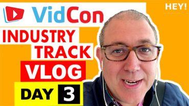 VidCon Industry Track Vlog - Day 3