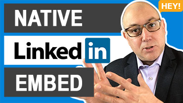How To Embed A Native LinkedIn Video Into A LinkedIn Article
