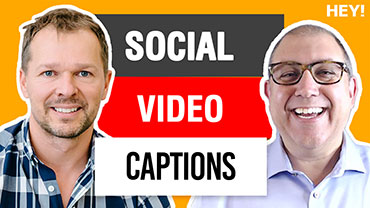 How Captions Get More Social Video Views With Gideon Shalwick Of Splasheo - HEY.com Podcast #13