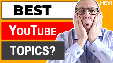 How To Choose The Best YouTube Topics