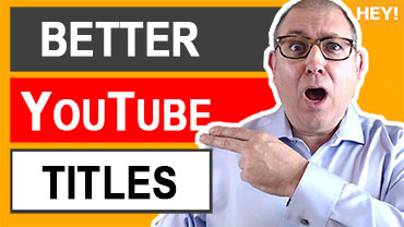 How To Write Better YouTube Titles in 2019