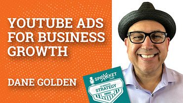 YouTube Ads For Business Growth with Dane Golden