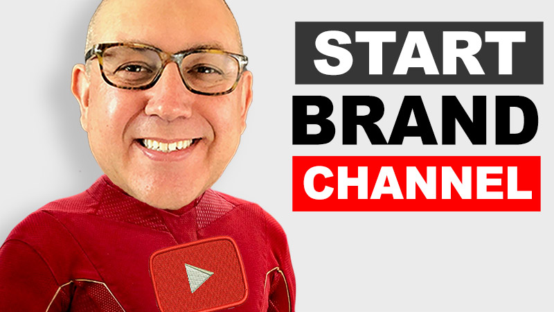 Start YouTube Brand Channel