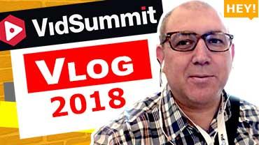 VidSummit Vlog 2018